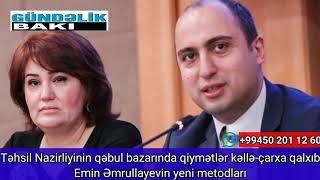 Təhsil Nazirliyinin qəbul bazarında qiymətlər kəllə-çarxa qalxıb-Emin Əmrullayevin yeni  ''metodları''-VIDEO
