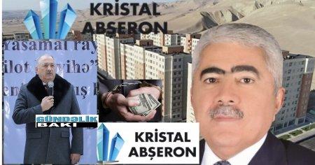"""""""Kristal Abşeron""""un  Tovuzdan olan təsisçisi Məhayət Nəbiyev kimdir ?-  Tikinti BOSS-u həbs olunur ?"""