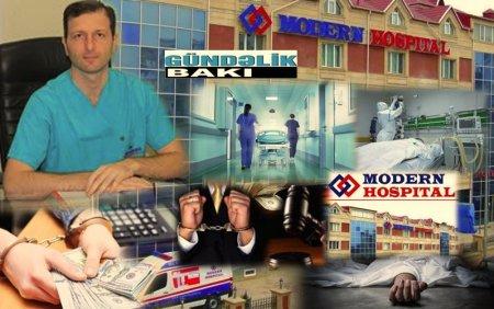 """""""Modern Hospital""""da ölənlərin sayı niyə artır ?- Hospitalın real gəliri və ödədiyi vergi nə qədərdir ?"""