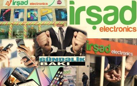 """""""İrşad Electronics"""" müştəriləri necə aldadır ?- """"İrşad Electronics""""in rəhbəri İrad Hacıyevin müəmmalı ölümü..."""